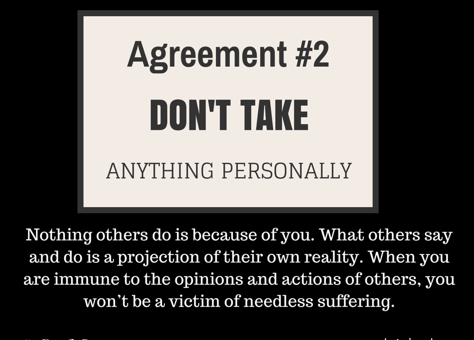 The Four Agreements #2: Don't Take Anything Personally.  (Day 11) #25DaysOfPresence