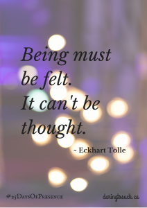 Being must be felt.It can't be thought.-2