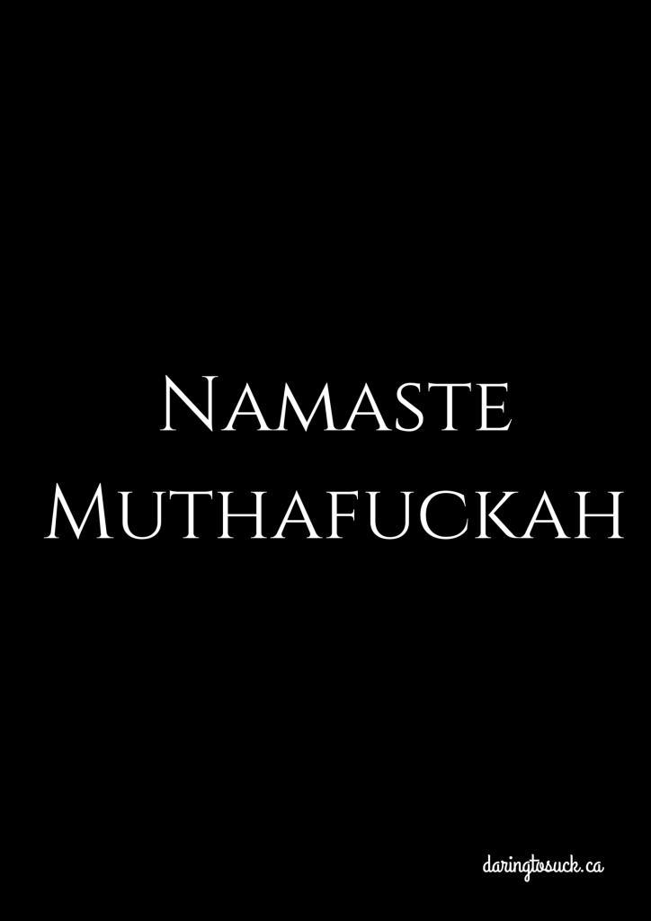 NamasteMuthafuckah