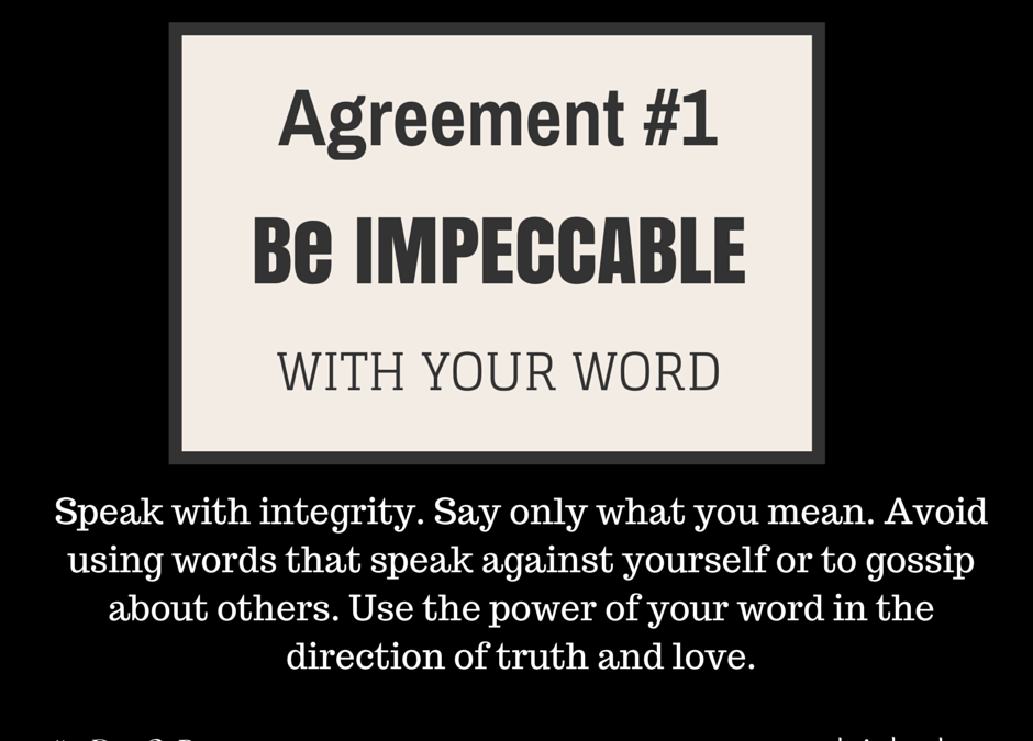 The Four Agreements: For Clarity & Cleaning Up The Confusion (Day10) #25DaysOfPresence